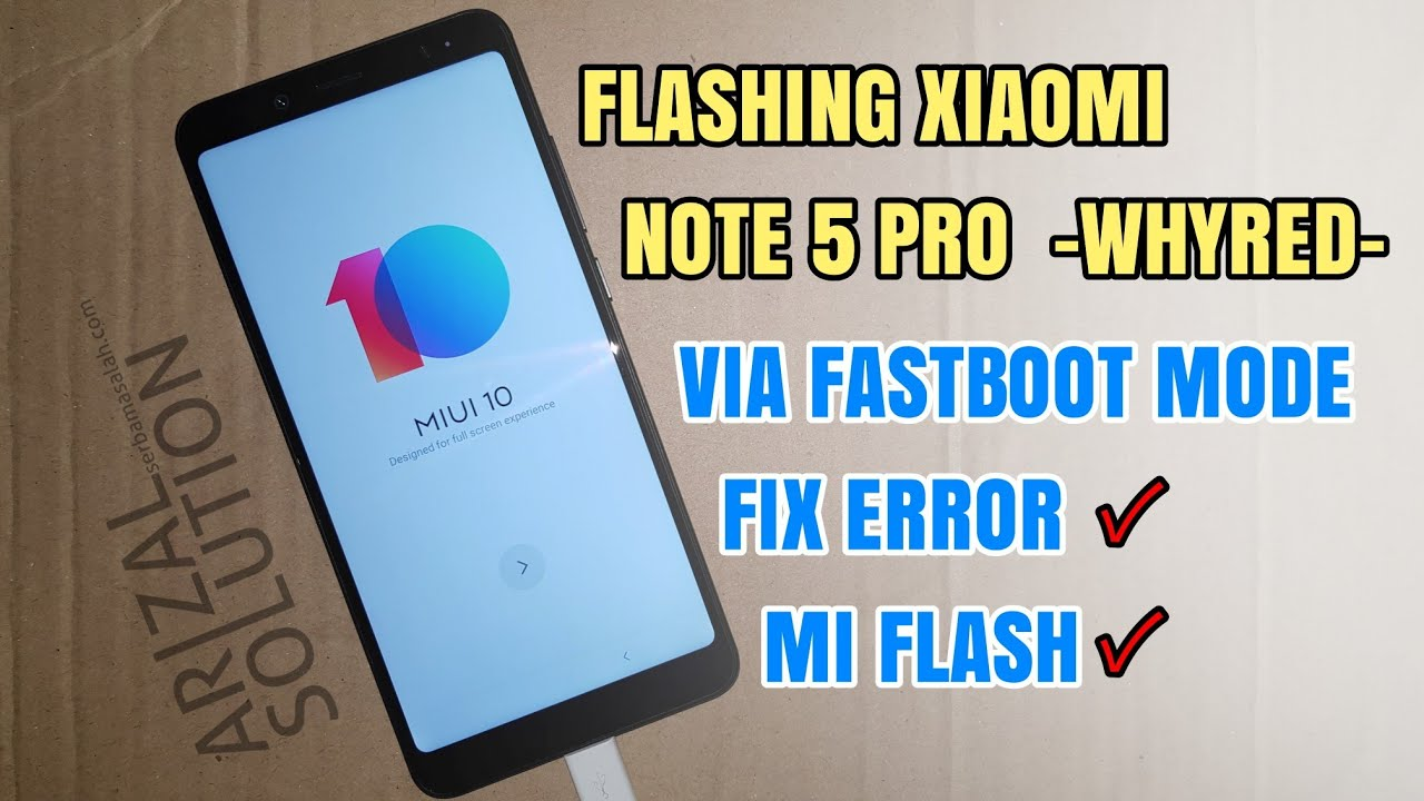 Flashing Solution Install Xiaomi Note 5 Pro (Whyred) Via Fastboot Mode  Without Error Tested 2018