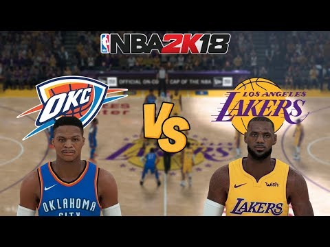 NBA 2K18 - Oklahoma City Thunder Vs. Los Angeles Lakers (LeBron!) - Full Gameplay (Updated Rosters)