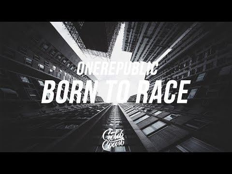 OneRepublic - Born To Race (Lyrics// Lyric Video)