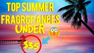 BEST SUMMER FRAGRANCES UNDER $35. #cheap #toplist #summer