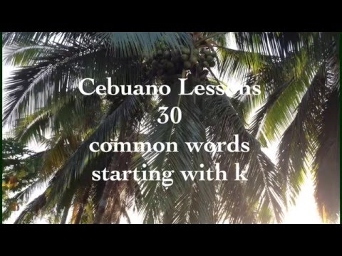 Philippines: Cebuano Lessons 30 common words starting with k