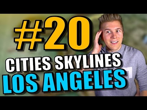 Cities Skylines: Gameplay - Part 20 | Los Angeles [HUGE MAP for Cities Skylines 81+ Tile w/Mods]