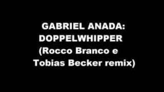 Gabriel Ananda - Doppelwhipper (Rocco Branco & Tobias Becker