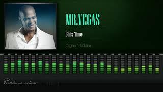 Mr. Vegas - Girls Time (Orgasm Riddim) [HD]