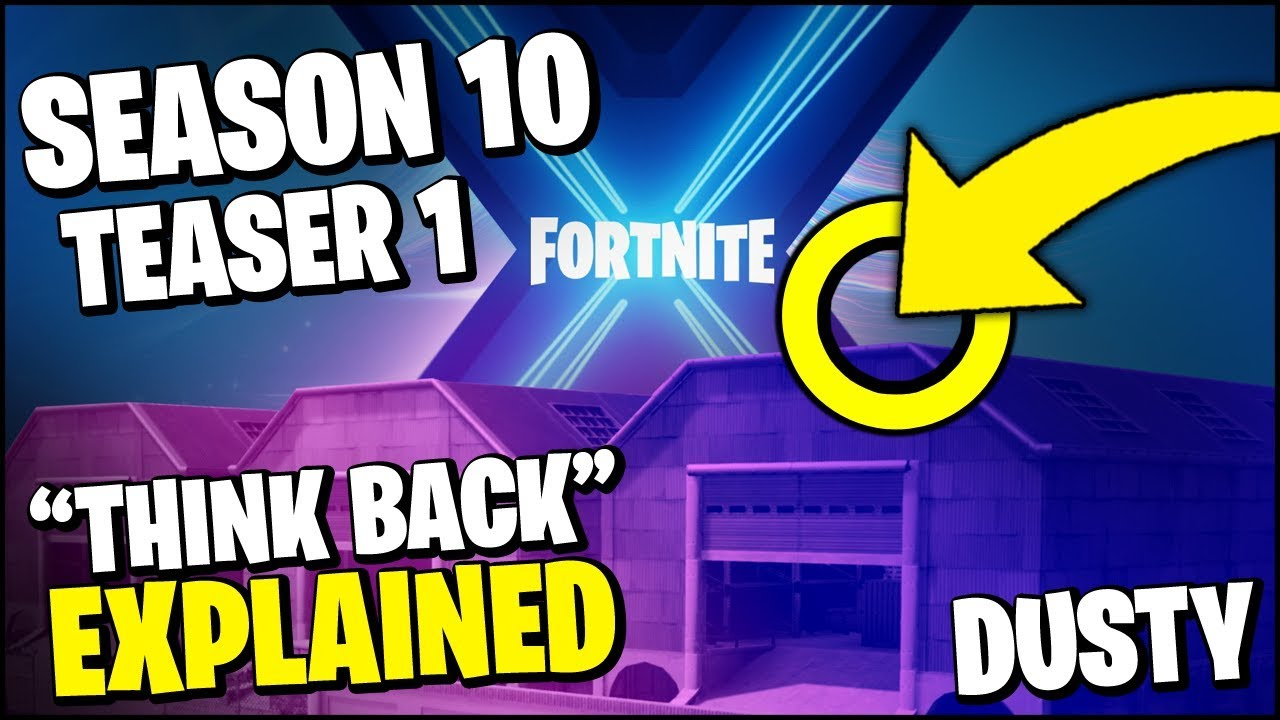 "*NEW* FORTNITE SEASON 10 TEASER 1 ""THINK BACK"" DUSTY DEPOT ..."