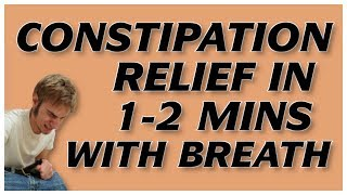 Constipation Remedy: Cure in 1 Min (Breathing Exercise)