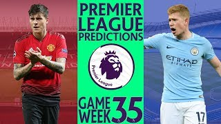 EPL Week 35 Premier League Score and Results Predictions 2018/19