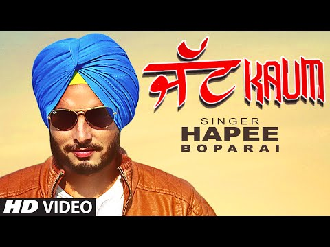 HAPEE BOPARAI: JATT KAUM (FULL SONG) | DESI CREW | LATEST PUNJABI SONG 2016