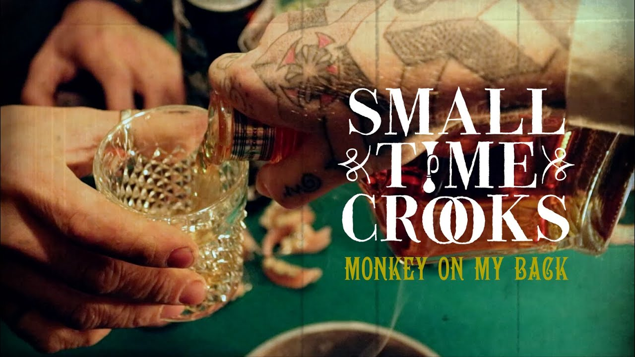 Download Small Time Crooks - Monkey On My Back [Official Video]