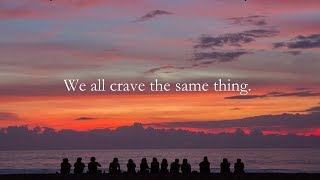 We all crave the same thing
