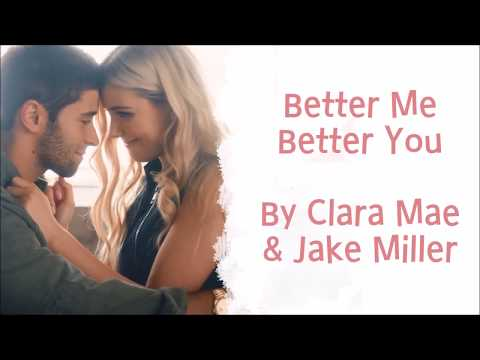 Better Me Better You - Clara Mae & Jake Miller [Lyrics]