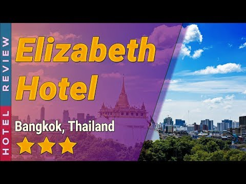Elizabeth Hotel hotel review   Hotels in Bangkok   Thailand Hotels