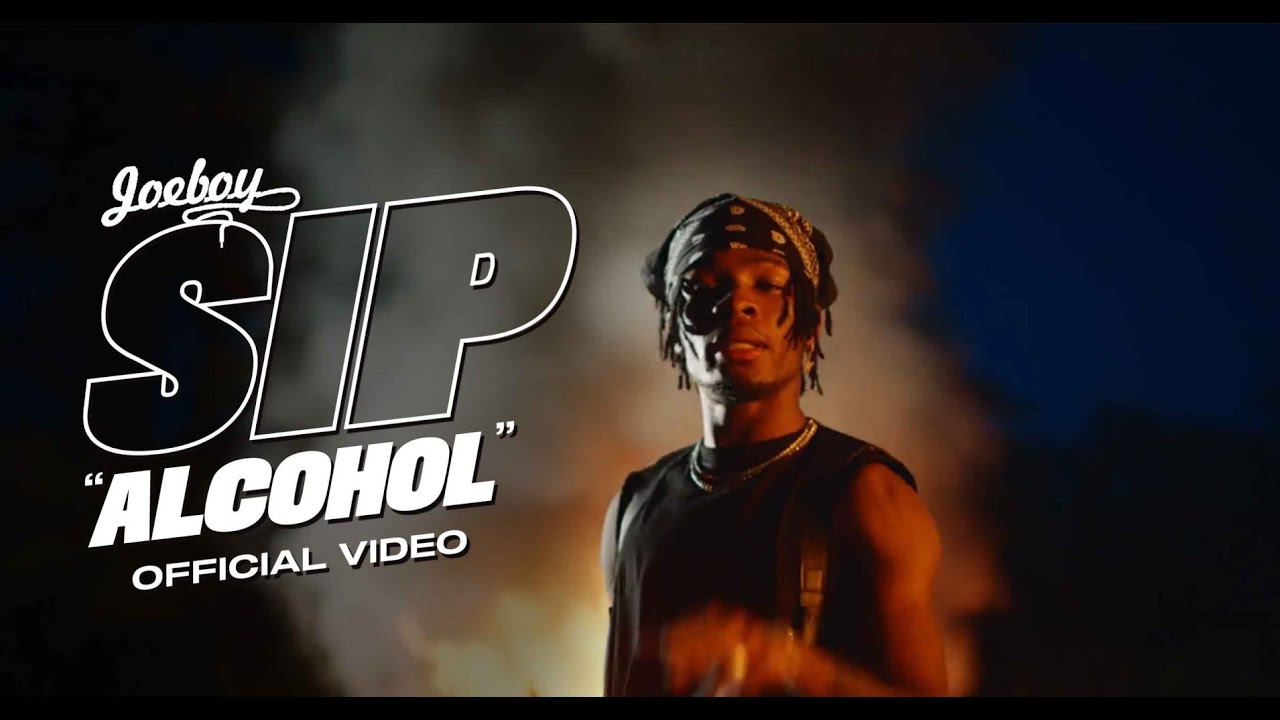 Download Joeboy - Sip (Alcohol) [Official Music Video]