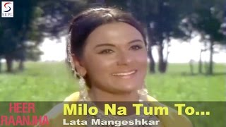 Milo Na Tum To - Super Hit Hindi Song - Lata Mangeshkar @ Heer Raanjha - Raaj Kumar, Priya Rajvansh.mp3