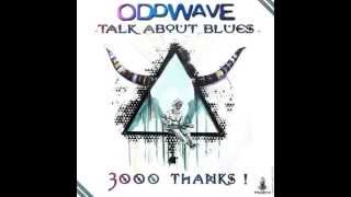 OddWave  - Talk About Blues
