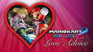 Mario Kart 8 Deluxe LOVE ADVICE