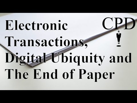 Electronic Transactions, Digital Ubiquity and The End of Paper