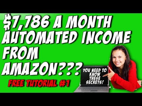 $7,786 A Month Automated Income From Amazon? - Free Tutorial