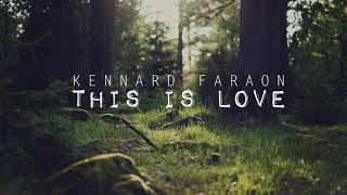 Kennard Faraon - This is Love