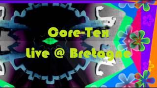Core-Tex Labs - Live en Bretagne