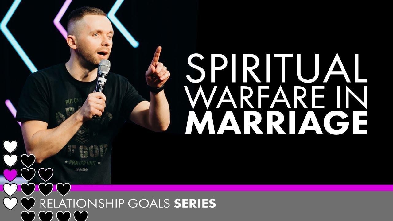Spiritual Warfare in Marriage // #RelationshipGoals (Part 3)