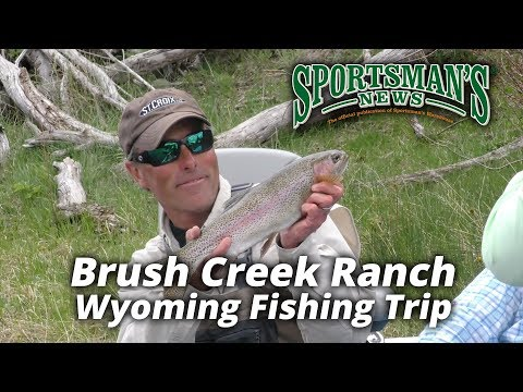 Brush Creek Ranch Wyoming Fishing Trip