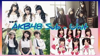 AKB48 Sub-Unit All Singles