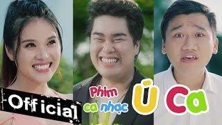 Phim Ca Nhạc Ú Ca - Nguyễn Đình Vũ, Xuân Nghị, Thanh Tân, Minh Dự (Phim Ca Nhạc 2017)