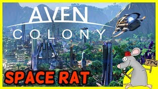 BUILD YOUR OWN SPACE CITY - AVEN COLONY FIRST GAMEPLAY