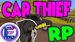 Unturned - CAR THIEF Stealing cars that's worth thousands ( Unturned RP )