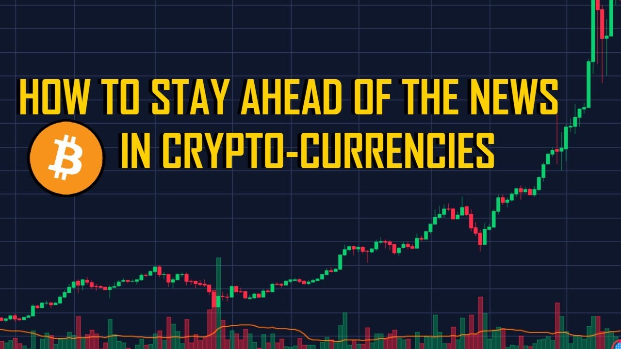 How to stay AHEAD of the News in Crypto Currencies 2018 (MUST WATCH)