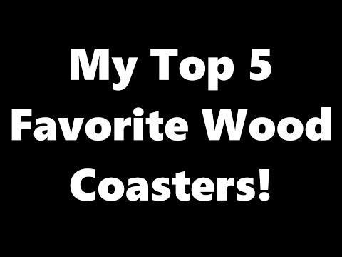 My Top 5 Wood Coasters!