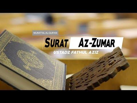 Surat Az Zumar 039 Ayat 22 Sd 30 Ustadz Fathul Aziz