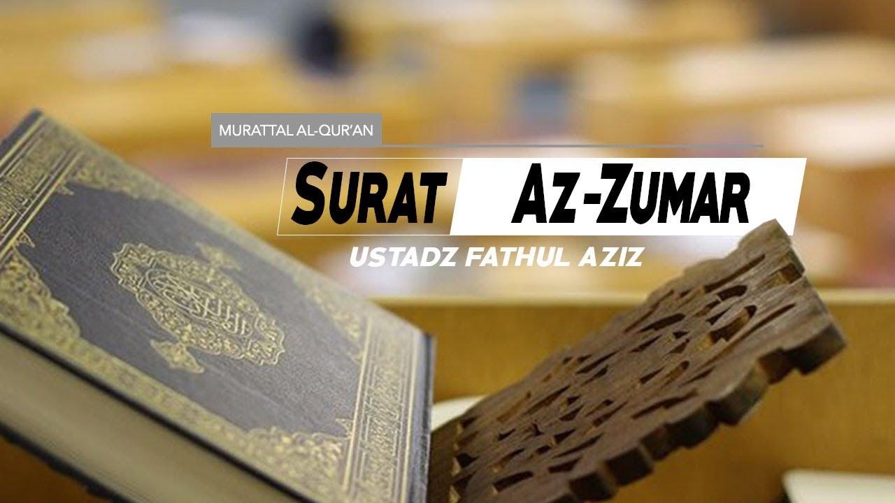 Surat Az Zumar 039 Ayat 22 Sd 30 Ustadz Fathul Aziz Lombok