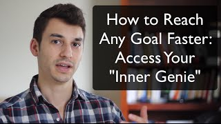 Reach Any Goal 10x Faster: Access Your Inner Genie
