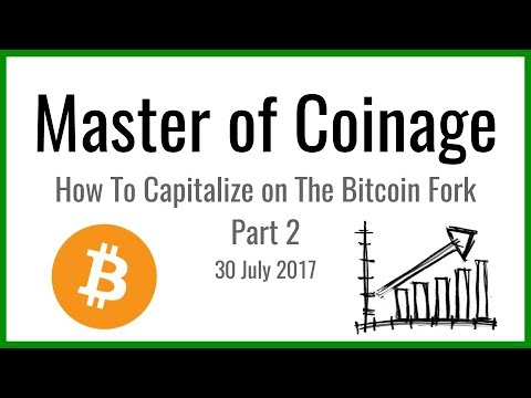 How To Capitalize On The Bitcoin Fork - Part 2 | 30 July 2017