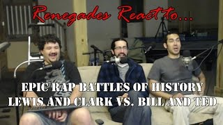 Renegades React to... Epic Rap Battles of History Lewis and Clark vs. Bill and Ted