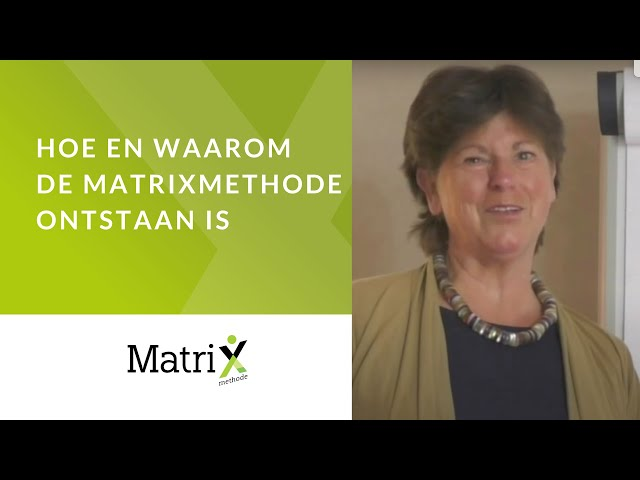 Hoe en waarom is de MatriXmethode ontstaan?