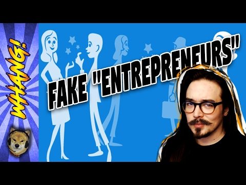 You Are Not a Businessman if You Have No Actual Business - Fake Entrepreneurs - Whang!