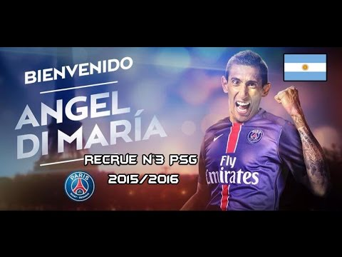PSG 2015/2016 - Welcome Angel Di Maria !