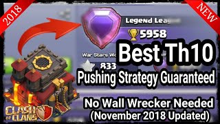 CoC    BEST TH10 PUSHING STRATEGY 2018    No Wall Wrecker Needed    ssayak 2803