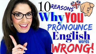 Why YOU Pronounce English Words WRONG | Correct your Pronunciation