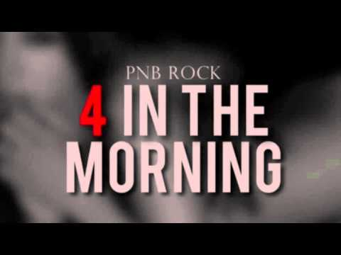 PNB Rock - 4 In The Morning