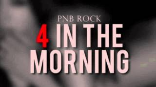 pnb rock 4 in the morning