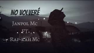 No Volveré - Janpol Mc Ft Rap-Kah.Mc (Audio official)