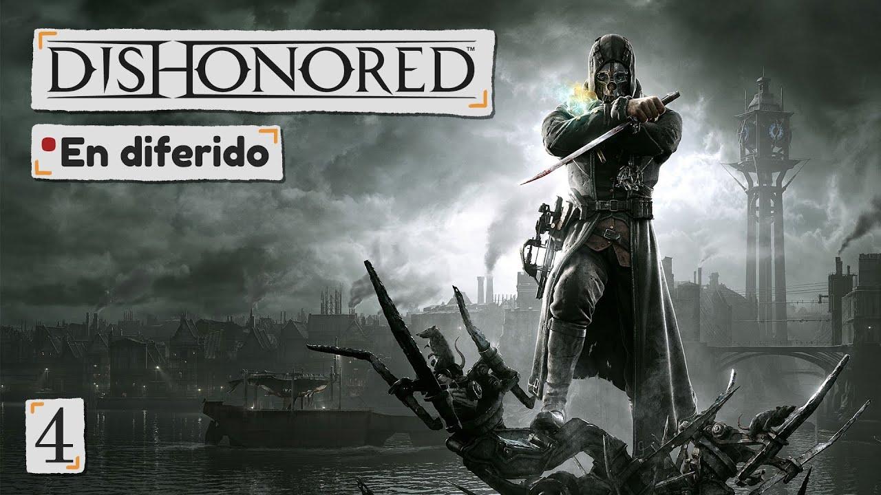 Dishonored - Cap. 4 - La casa del Dr. Galvani (En diferido)