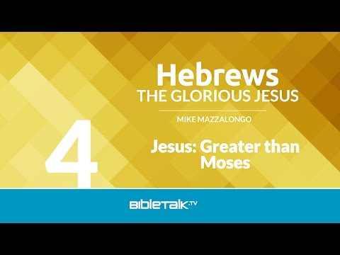 Jesus: Greater than Moses