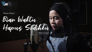 Hanin Dhiya - Biar Waktu Hapus Sedihku Dini Cover