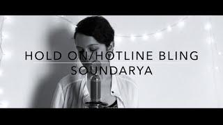 HOTLINE BLING/HOLD ON - DRAKE   COVER   SOUNDARYA