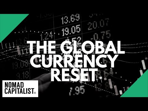 The Global Currency Reset: Is It Real?
